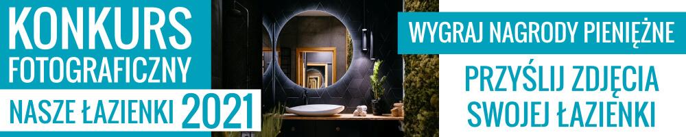 konkurs fotograficzny nasze łazienki 2021