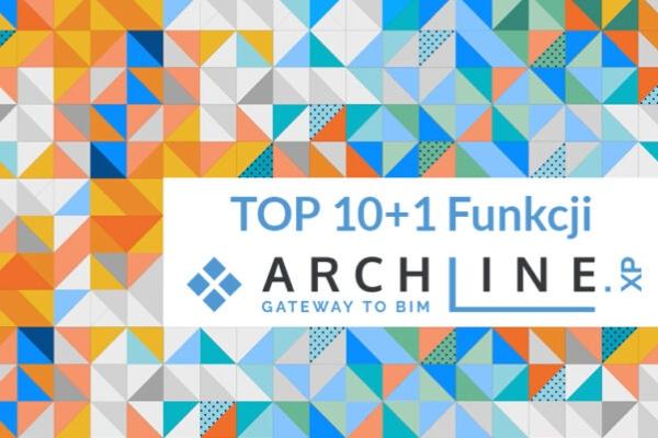 Top 10+1 funkcji w programie ARCHLine.XP