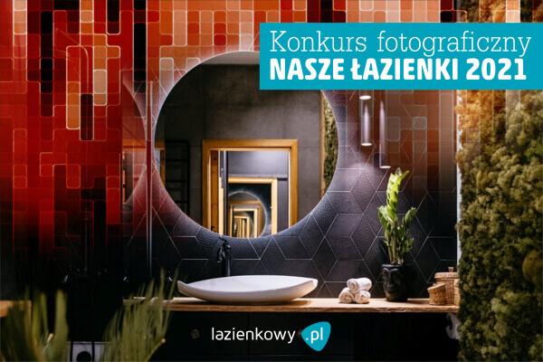 Konkurs fotograficzny Nasze łazienki 2021 - XIII edycja