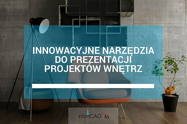 Innowacyjne narzędzia do prezentacji projektów wnętrz