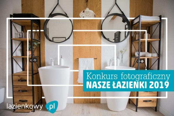 Wyniki Konkursu fotograficznego Nasze łazienki 2019 - edycja XI