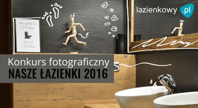 Konkurs fotograficzny Nasze łazienki 2016 - VIII edycja